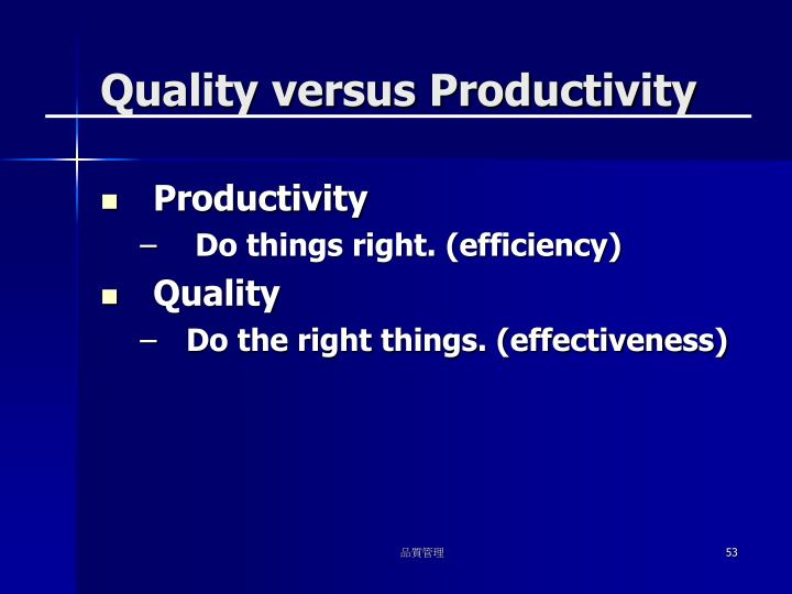 Quality versus Productivity