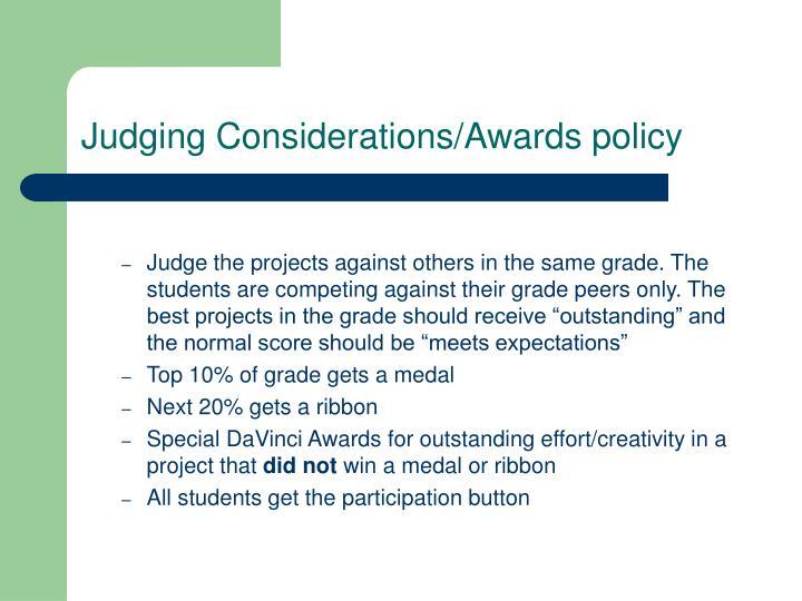 Judging Considerations/Awards policy