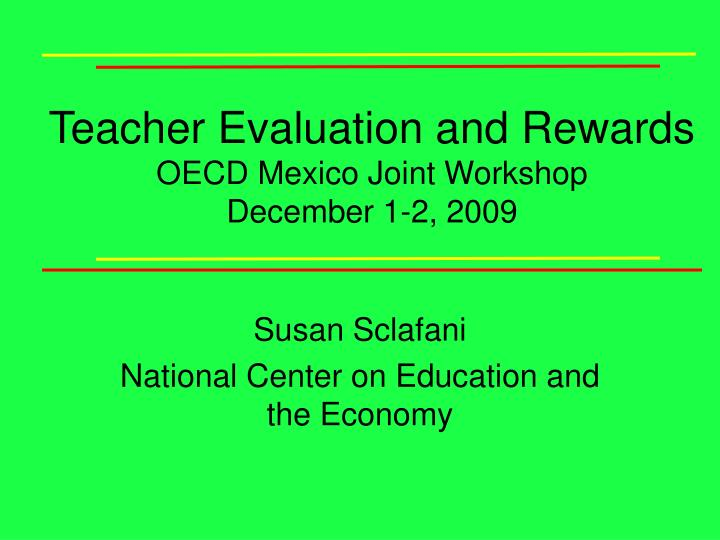 teacher evaluation and rewards oecd mexico joint workshop december 1 2 2009 n.