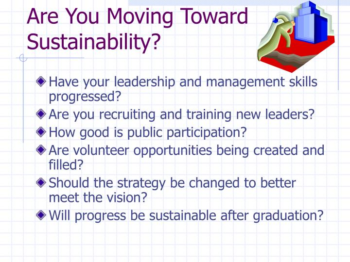 Are You Moving Toward Sustainability?