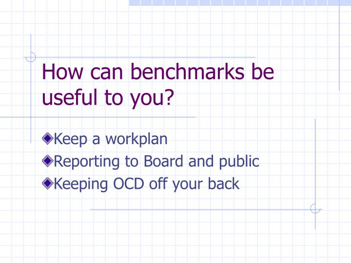 How can benchmarks be useful to you