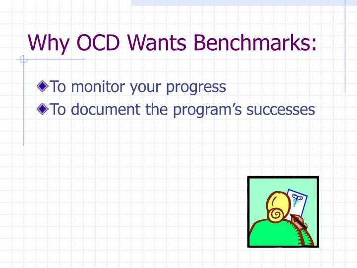 Why ocd wants benchmarks