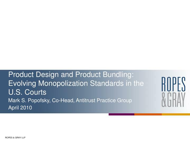 product design and product bundling evolving monopolization standards in the u s courts n.