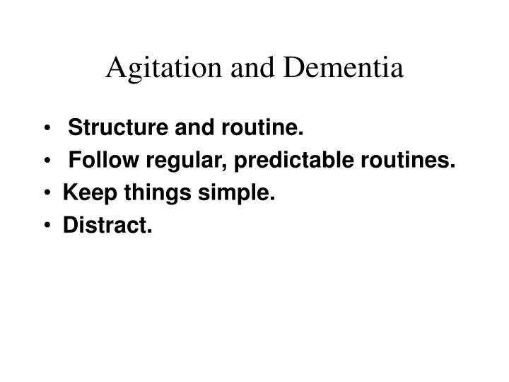 Agitation and Dementia