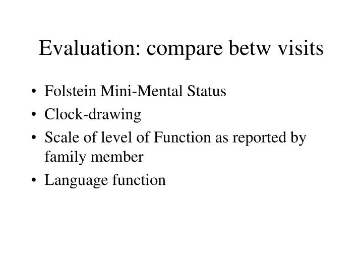 Evaluation: compare betw visits