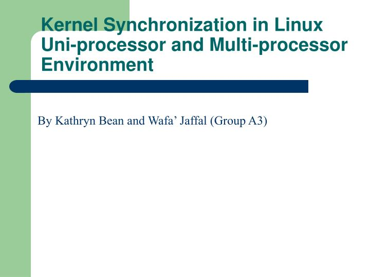 kernel synchronization in linux uni processor and multi processor environment n.