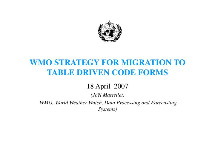 wmo strategy for migration to table driven code forms n.
