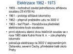 elektrizace 1962 1973