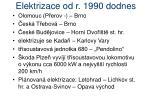 elektrizace od r 1990 dodnes