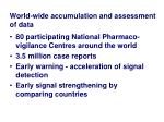 world wide accumulation and assessment of data