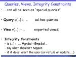 queries views integrity constraints