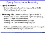 query evaluation vs reasoning