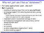 why not just use files as databases