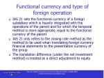 functional currency and type of foreign operation