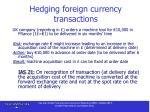 hedging foreign currency transactions