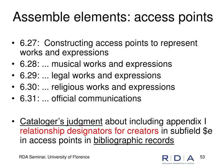 Assemble elements: access points