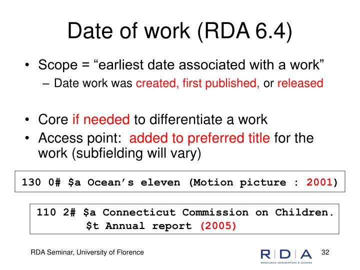 Date of work (RDA 6.4)