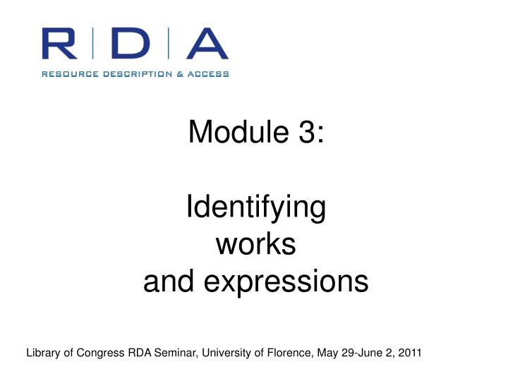 Module 3 identifying works and expressions