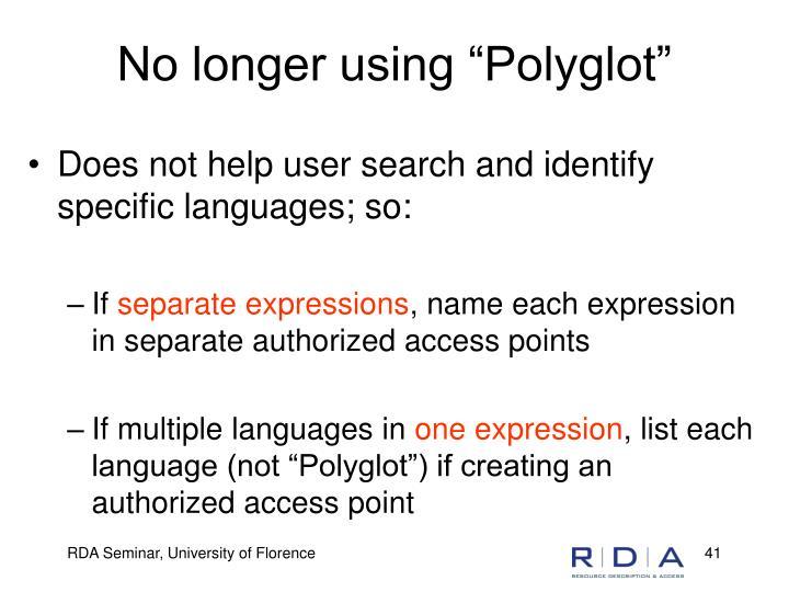 "No longer using ""Polyglot"""