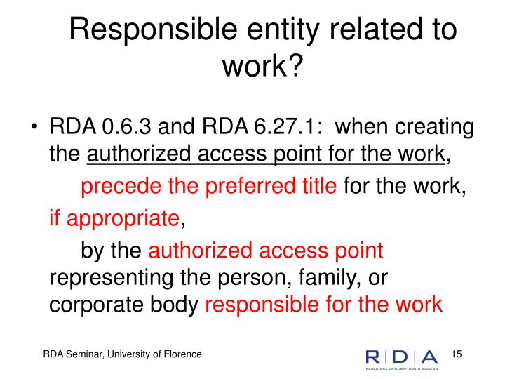 Responsible entity related to work?