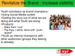 revitalize the brand increase visibility