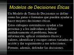 modelos de decisiones ticas