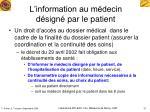 l information au m decin d sign par le patient