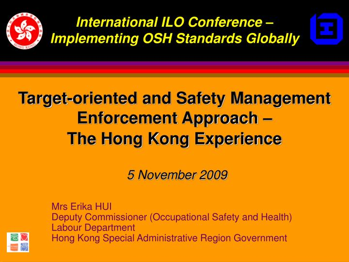 target oriented and safety management enforcement approach the hong kong experience 5 november 2009 n.