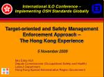 target oriented and safety management enforcement approach the hong kong experience 5 november 2009