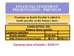 financial statement presentation premium