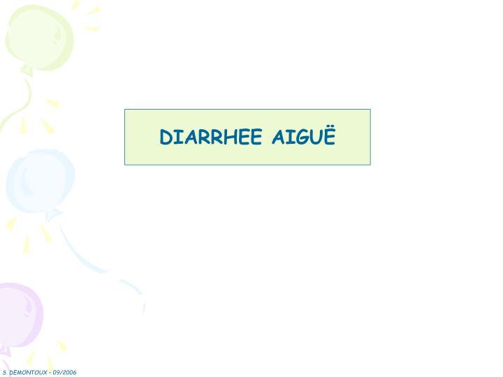 DIARRHEE AIGUË