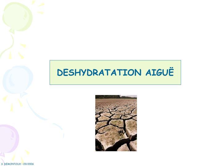 DESHYDRATATION AIGUË