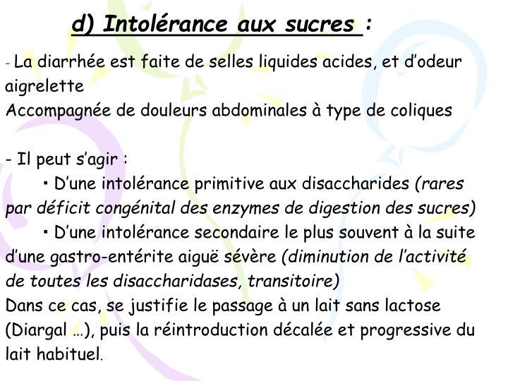 d) Intolérance aux sucres