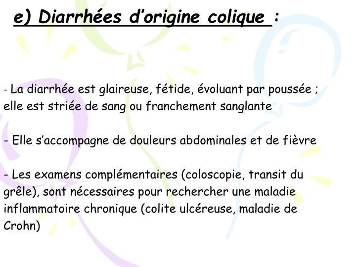 e) Diarrhées d'origine colique