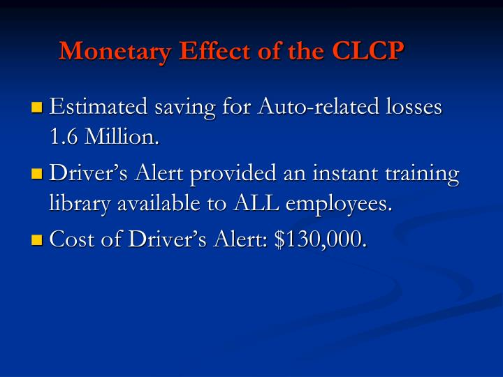 Monetary Effect of the CLCP