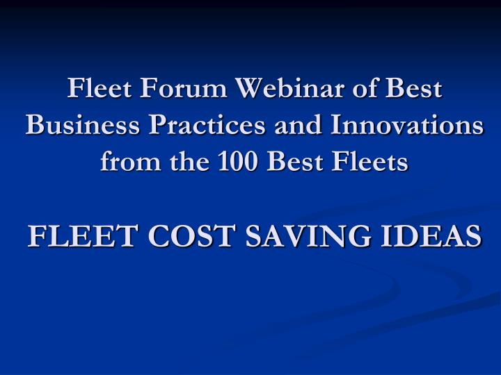 Fleet Forum Webinar of Best Business Practices and Innovations from the 100 Best Fleets