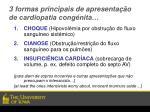 3 formas principais de apresenta o de cardiopatia cong nita