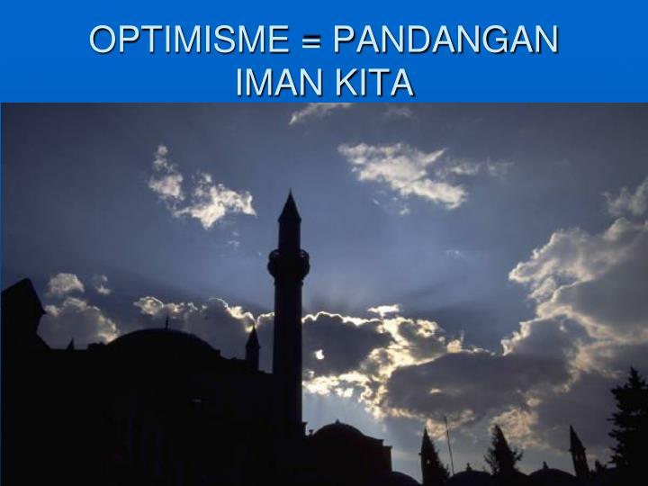OPTIMISME = PANDANGAN IMAN KITA