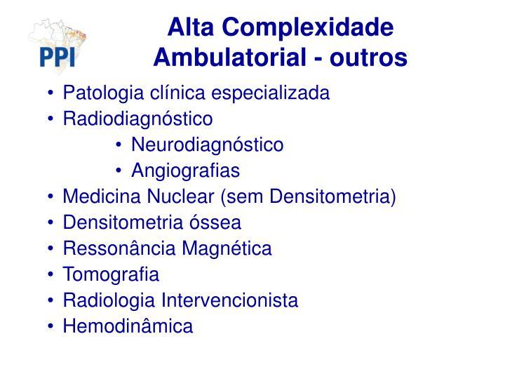 Alta Complexidade Ambulatorial - outros