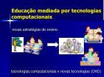 educa o mediada por tecnologias computacionais