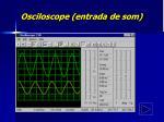 osciloscope entrada de som
