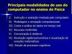 principais modalidades de uso do computador no ensino de f sica