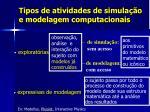 tipos de atividades de simula o e modelagem computacionais