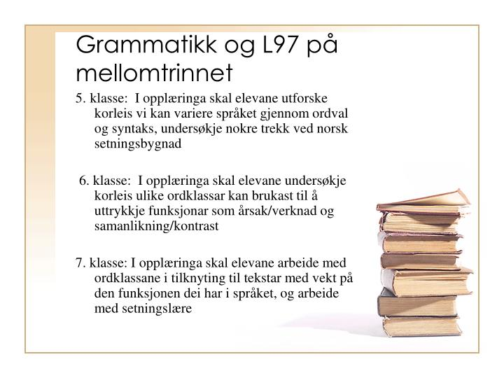 Grammatikk og L97 på mellomtrinnet