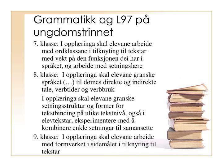 Grammatikk og L97 på ungdomstrinnet