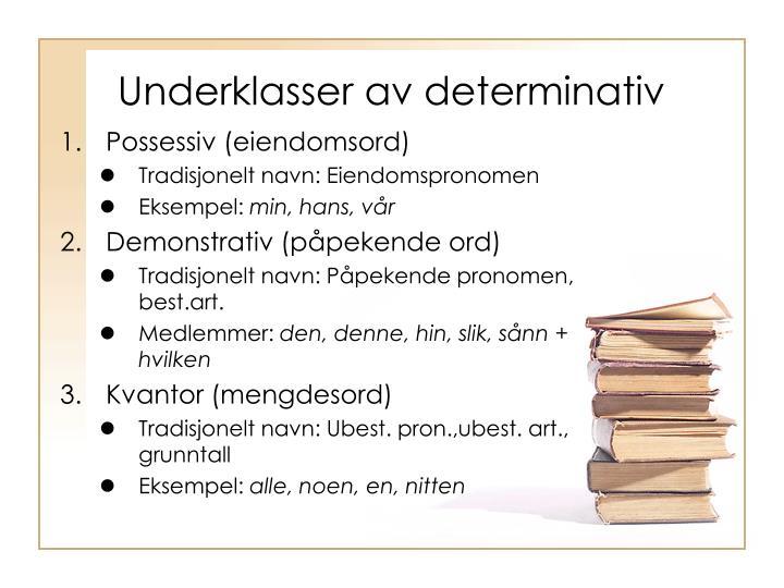 Underklasser av determinativ