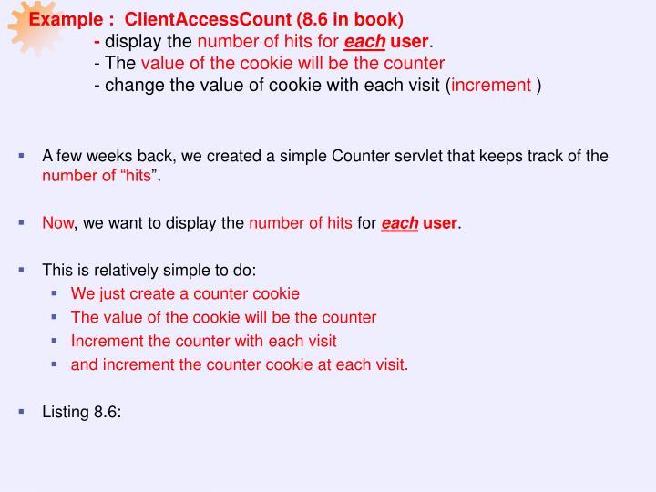 Example :  ClientAccessCount (8.6 in book)