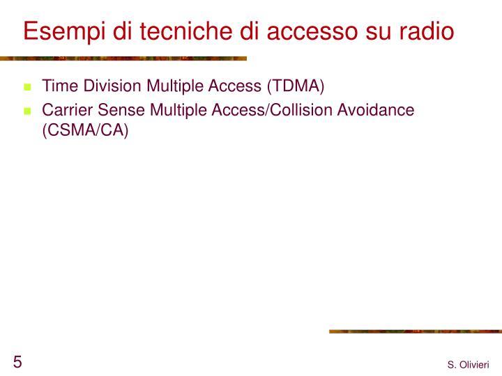 Esempi di tecniche di accesso su radio