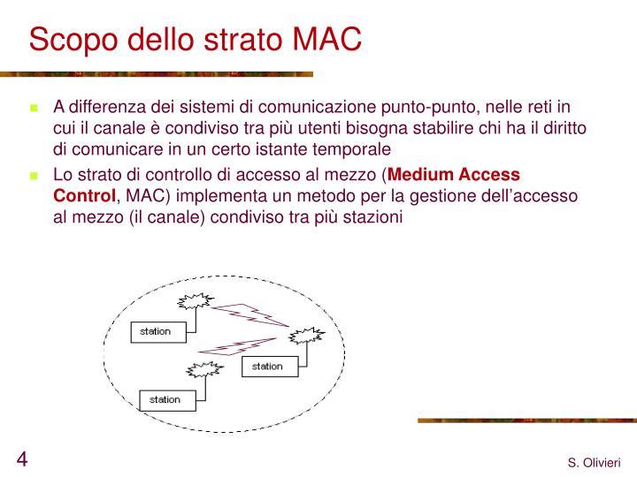Scopo dello strato MAC