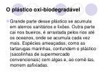 o pl stico oxi biodegrad vel